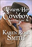 Always Her Cowboy (Search For Love series Book 4)