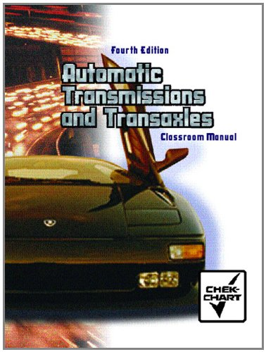 Automatic Transmissions and Transaxles: Classroom Manual