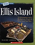 img - for Ellis Island (True Books) book / textbook / text book