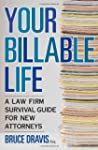 Your Billable Life: A Law Firm Surviv...