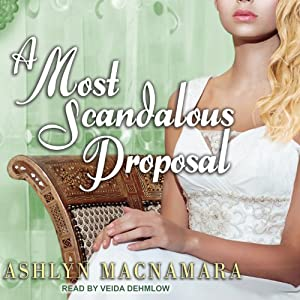 A Most Scandalous Proposal | [Ashlyn Macnamara]