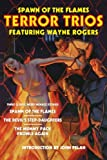 img - for Spawn of the Flames: Terror Trios Featuring Wayne Rogers book / textbook / text book