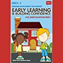 Think It: Early Learning & Building Confidence - Age 2-6: Personal Development for Children Audiobook by  Think It Products