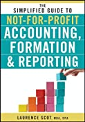 The Simplified Guide to Not-for-Profit Accounting, Formation & Reporting:Amazon:Kindle Store