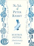 Beatrix Potter The Tale of Peter Rabbit 110th Anniversary Edition (Peter Rabbit 110th Anniv Edtn)
