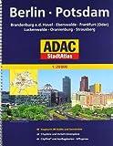 ADAC StadtAtlas Berlin/Potsdam mit Brandenburg a.d. Havel, Eberswalde, Frankfurt: (Oder), Luckenwalde, Oranienburg, Strausberg 1:20 000