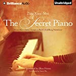 The Secret Piano: From Mao's Labor Camps to Bach's Goldberg Variations | Zhu Xiao-Mei