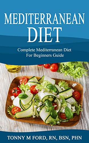 Mediterranean Diet: Complete Mediterranean diet for beginners (Mediterranean diet cookbook) (Mediterranean diet essentials short read) by Wellnesia Press