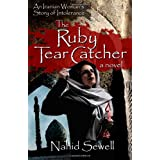 The Ruby Tear Catcher: An Iranian Woman's Story of Intolerance ~ Nahid Sewell
