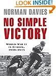No Simple Victory: World War II in Eu...