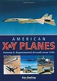 American X & Y Planes, Vol. 2: Experimental Aircraft Since 1945 (Crowood Aviation)