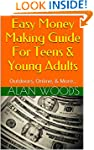 Easy Money Making Guide For Teens & Y...