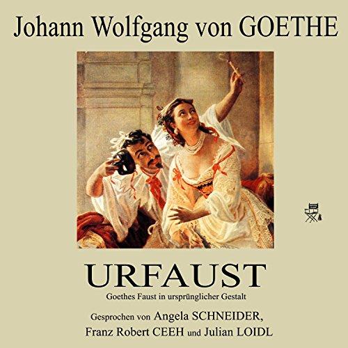 Urfaust (Goethes Faust in ursprünglicher Gestalt)