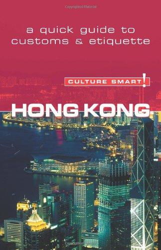 Hong Kong - Culture Smart!: a quick guide to customs & etiquette