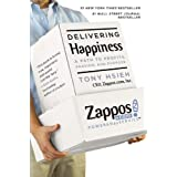 Delivering Happiness: A Path to Profits, Passion and Purposeby Tony Hsieh