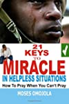 21 Keys To Miracle In Helpless Situat...