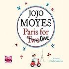Paris for One | Livre audio Auteur(s) : Jojo Moyes Narrateur(s) : Charlie Sanderson