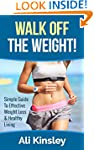 Walk Off The Weight: Simple Guide To...
