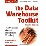 The Data Warehouse Toolkit: The Complete Guide to Dimensional Modelingby Ralph Kimball