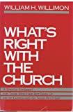 What's Right With the Church (0060695293) by Willimon, William H.