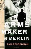 The Arms Maker of Berlin (Vintage Crime/Black Lizard)