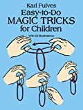 Easy-to-Do Magic Tricks for Children (Dover Magic Books)