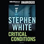 Critical Conditions: A Dr. Alan Gregory Mystery #6 (       UNABRIDGED) by Stephen White Narrated by Dick Hill