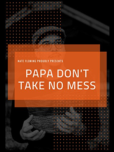 Papa Don't Take No Mess