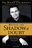 img - for Beyond The Shadow Of Doubt Overcoming Hidden Doubts that Sabotage Your Faith book / textbook / text book