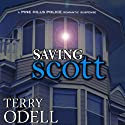 Saving Scott: Pine Hills Police, Book 3 Audiobook by Terry Odell Narrated by Kelley Hazen