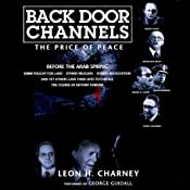 Back Door Channels: The Price of Peace | [Leon H. Charney]