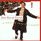 "A Smooth Jazz Christmasvon ""Dave Koz"""