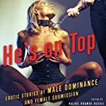 He's on Top: Erotic Stories of Male Dominance and Female Submission | Rachel Kramer Bussel (editor),Amanda Earl,Mackenzie Cross,Alison Tyler,Mike Kimera