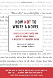 Image of How Not to Write a Novel: 200 Classic Mistakes and How to Avoi