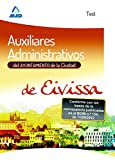 img - for Auxiliares Administrativos del Ayuntamiento de la Ciudad de Eivissa. Test book / textbook / text book