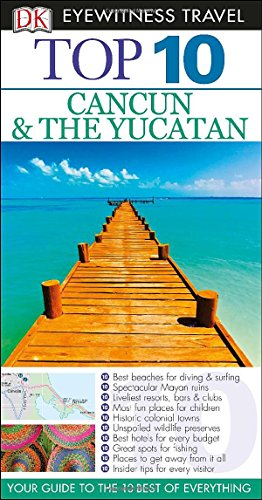 Top 10 Cancun and Yucatan (Eyewitness Top 10 Travel Guide) PDF