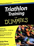 Triathlon Training For Dummies (For Dummies (Health & Fitness))