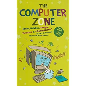 The Computer Zone: Jokes, Riddles, Tongue Twisters &