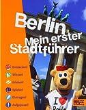 Berlin: Mein erster Stadtführer