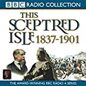 This Sceptred Isle Volume 10: 1837-1901 The Age of Victoria (       UNABRIDGED) by Christopher Lee Narrated by Anna Massey