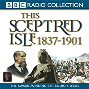 This Sceptred Isle Vol 10: The Age of Victoria 1837-1901 | [Christopher Lee]