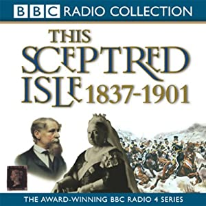 This Sceptred Isle Volume 10 Audiobook