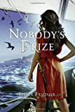 Nobody's Prize (Princesses of Myth) (0375875328) by Friesner, Esther