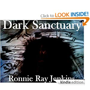 Free Kindle Book: Dark Sanctuary, by Ronnie Ray Jenkins. Publisher: RRJ Publishing; First edition (May 4, 2011)