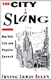 img - for The City in Slang: New York Life and Popular Speech book / textbook / text book