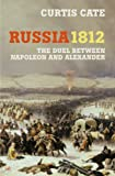 Russia 1812: The dual Between Napoleon and Alexander (1844133249) by CURTIS CATE