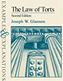 img - for The Law of Torts: Examples & Explanations, Second Edition (Examples & Explanations Series) by Joseph W. Glannon (2000-01-01) book / textbook / text book