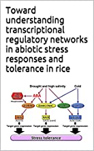Toward understanding transcriptional regulatory networks in abiotic stress responses and tolerance i