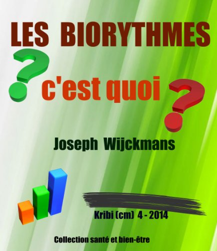 Les biorhytmes c'est quoi? (collection santé et bien-être t. 9) (French Edition)