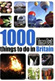 1000 Things to do in Britain Time Out Guides Ltd